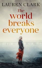 The World Breaks Everyone by Laura