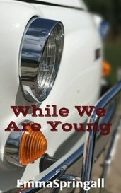 While We Are Young by EmmaSpringall