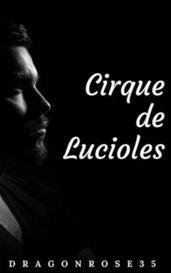 Cirque de Lucioles by DragonRose35