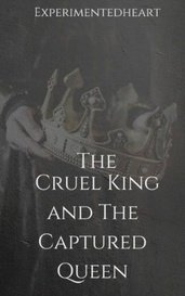 The Cruel King and The Captured Queen by Experimented Heart