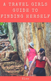 A travel girls guide to finding herself by Elen