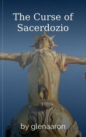 The Curse of Sacerdozio by glenaaron