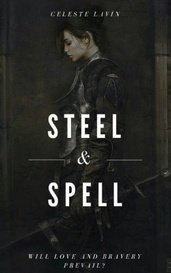 Steel and Spell by Celeste Lavin