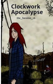 Clockwork Apocalypse by the_heroine_16