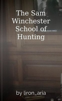 The Sam Winchester School of Hunting by liron_aria