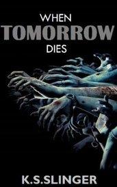 When Tomorrow Dies by KSSlinger