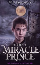 THE MIRACLE PRINCE: THE POWER OF THE PEARL by William Edmonds