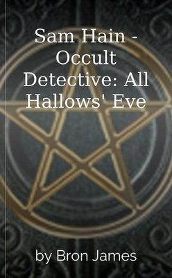 Sam Hain - Occult Detective: All Hallows' Eve by Bron James