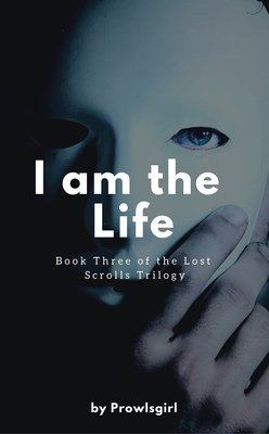 I Am the Life: Book Three of the Lost Scrolls Trilogy by Cassie Kelley