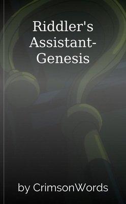 Riddler's Assistant- Genesis by CrimsonWords