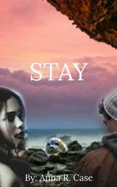 Stay by Anna R. Case