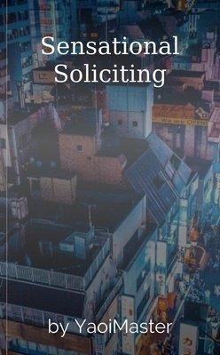 Sensational Soliciting by YaoiMaster