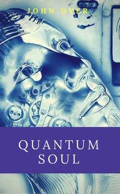 Quantum Soul by John Dyer