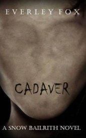 C A D A V E R by Everley Fox