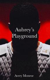 Aubrey's Playground  by Avery Monroe