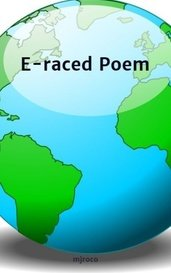 E-raced Poem by mjroco