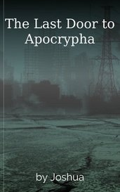 The Last Door to Apocrypha by Joshua