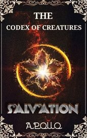 SALVATION (THE CODEX OF CREATURES, 1) by Apollo
