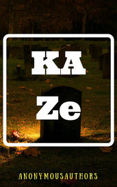 KAZe by AnonymousAuthors