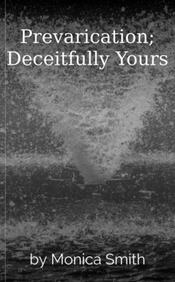 Prevarication; Deceitfully Yours by Monica Smith