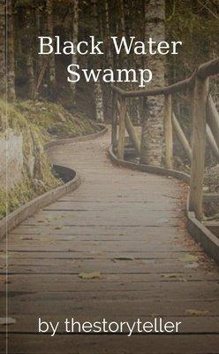 Black Water Swamp by thestoryteller