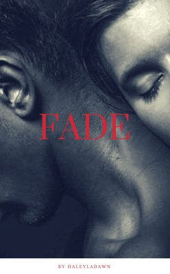 Fade by Haley Ladawn