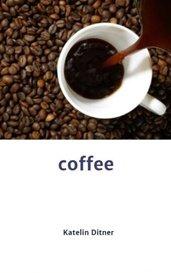 coffee by Katelin Ditner