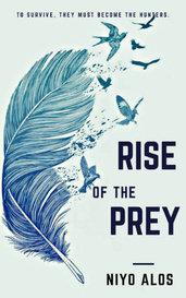 Rise Of The Prey by Niyo Alos