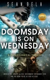 Doomsday is on Wednesday: A gripping psychological thriller of government conspiracy and terrorism by Sean Bela