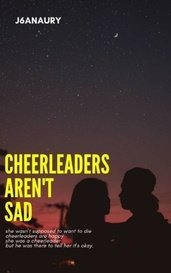 Cheerleaders Aren't Sad by j6anuary_