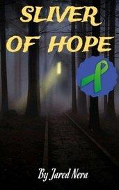 Sliver of Hope by Jared Nera