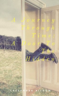 A Journey Through Time by Cassandra Kildow