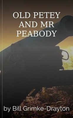 OLD PETEY AND MR PEABODY by Bill Grimke-Drayton