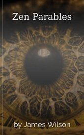 Zen Parables by James Wilson
