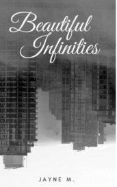 Beautiful Infinities by Jayne