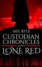 Custodian Chronicles: Lone Red by Mel Ryle