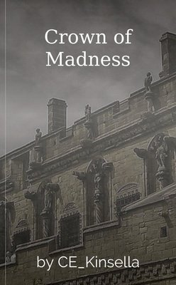 Crown of Madness by CE_Kinsella
