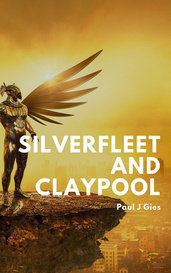 Silverfleet and Claypool by Paul J Gies