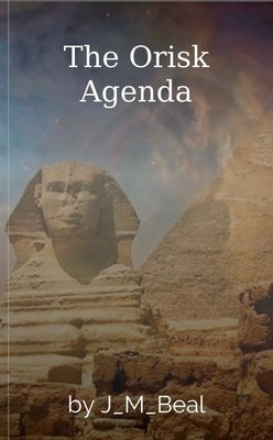 The Orisk Agenda by J_M_Beal