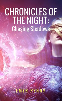 Chronicles of the Night: Chasing Shadows by Emer Penny