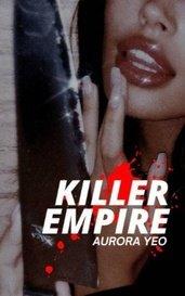 Killer Empire by 𝐚𝐮𝐫𝐨𝐫𝐚 𝐲𝐞𝐨