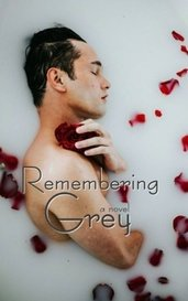 Remembering Grey by Mikela Bacon