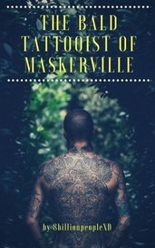 The Bald Tattooist of Maskerville by 8billionpeopleXD