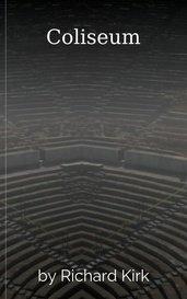 Coliseum by Richard Kirk