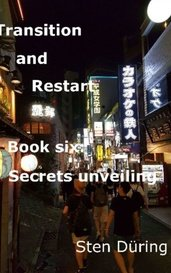 Transition and Restart, book six: Secrets unveiling by Yappo