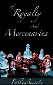 Of Royalty and Mercenaries by SecretsSecrets