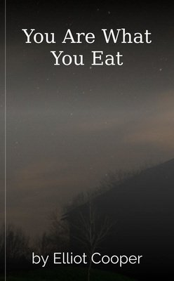You Are What You Eat by Elliot Cooper