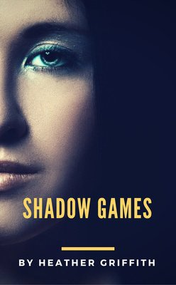 Shadow Games by Heather Griffith