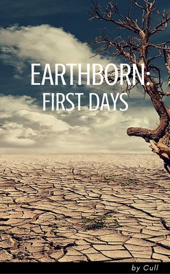 EarthBorn: First Days by Cull