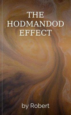THE HODMANDOD EFFECT by Robert